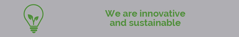 We are innovative and sustainable: